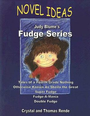 Pdf ebooks downloads Novel Ideas: Judy Blume's Fudge Series: Tales of a Fourth Grade Nothing/Otherwise Known as Sheila the Great/Super Fudge/Fudge-A-Mania/Double Fudge 9780979357602