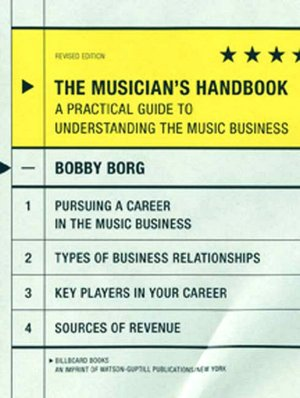 Free ebooks for downloading Musician's Handbook: A Practical Guide to Understanding the Music Business by Bobby Borg 9780823099702 RTF
