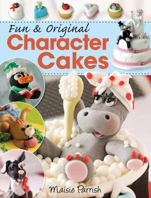 Download free epub books for nook Fun & Original Character Cakes by Maisie Parrish PDB FB2 ePub 9780715330050
