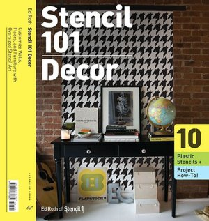 Stencil 101 Decor: Customize Walls, Floors, and Furniture with Oversized Stencil Art