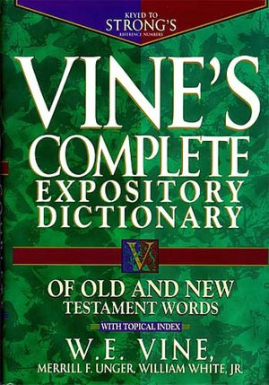Download free englishs book Vine's Complete Expository Dictionary of Old and New Testament Words: With Topical Index English version