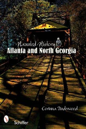 Haunted History: Atlanta and North Georgia