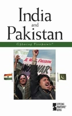 India and Pakistan (Opposing Viewpoints Series)