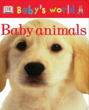Baby's World Board Book: Baby Animals