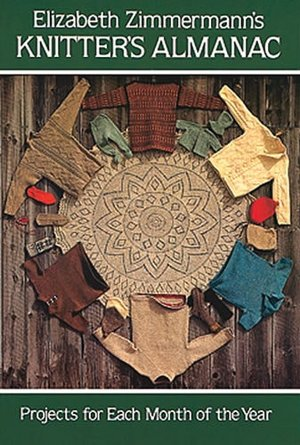 Free textbooks download online Elizabeth Zimmerman's Knitter's Almanac: Projects for Each Month of the Year 9780486241784