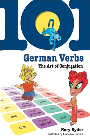 101 German Verbs: The Art of Conjugation