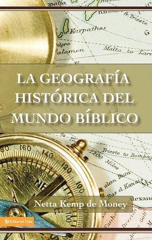La Geografia Historica Del Mundo Biblico