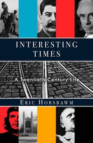 Download free books online pdf Interesting Times: A Twentieth-Century Life 9780307426413 PDF PDB CHM by Eric Hobsbawm English version