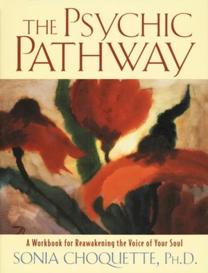 Psychic Pathway: A Workbook for Reawakening the Voice of Your Soul
