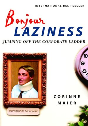 Bonjour Laziness: Jumping off the Corporate Ladder