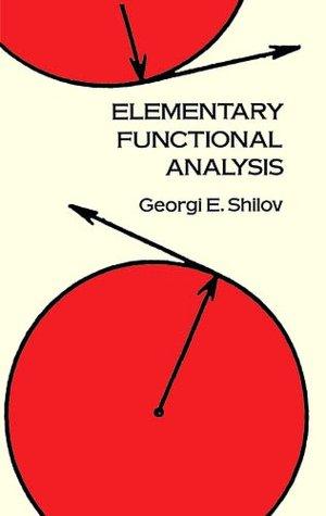 Audio books download ipod free Elementary Functional Analysis (English literature) by Georgi E. Shilov