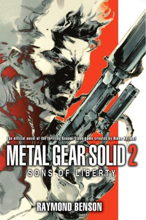 Free it ebooks pdf download Metal Gear Solid 2: The Novel: Sons of Liberty 9780345503435  by Raymond Benson