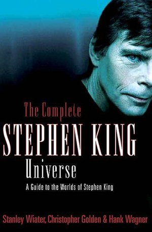 Free it book download Complete Stephen King Universe: A Guide to the Worlds of Stephen King MOBI iBook CHM 9780312324902 by Stanley Wiater, Christopher Golden, Hank Wagner