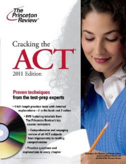 Cracking the ACT with DVD, 2011 Edition