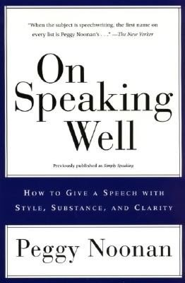 Download spanish audio books free On Speaking Well by Peggy Noonan