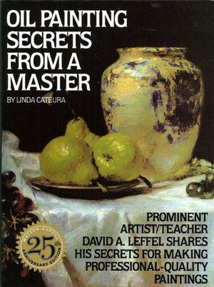 Full book free download pdf Oil Painting Secrets from a Master 9780823032792 iBook by Linda Cateura