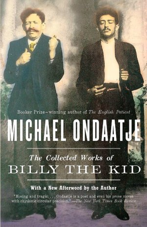 Free downloads of e book The Collected Works of Billy the Kid PDB FB2 by Michael Ondaatje (English literature)