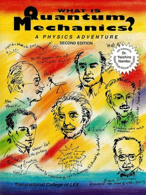 What Is Quantum Mechanics?: A Physics Adventure