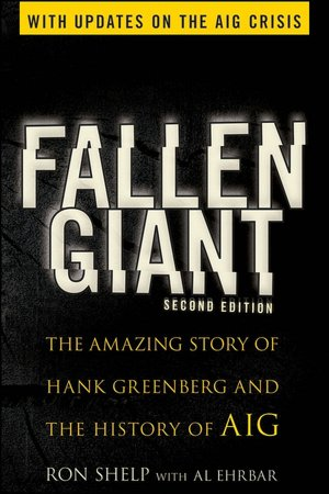 Ebook download free forum Fallen Giant: The Amazing Story of Hank Greenberg and the History of AIG 9780470480021 ePub RTF DJVU