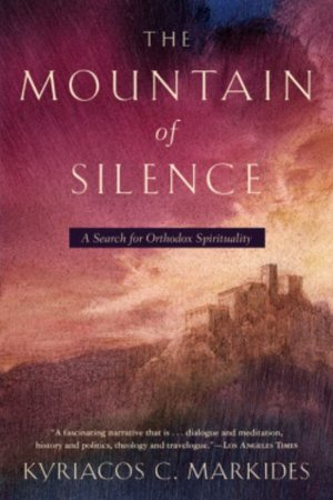 Mountain of Silence: A Search for Orthodox Spirituality