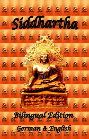 Siddhartha: Bilingual Edition, German and English
