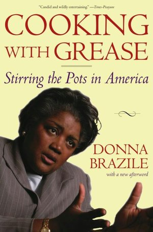 ... Cooking with Grease: Stirring the Pots in America by Donna Brazile, ...