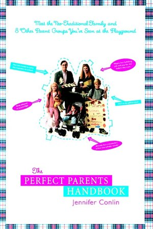 The Perfect Parents HandbookJennifer Conlin