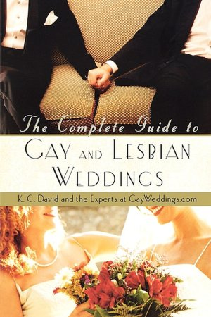 Complete Guide to Gay and Lesbian Weddings. Complete Guide to Gay and.