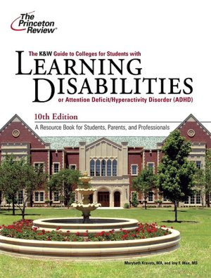 K&W Guide to Colleges for Students with Learning Disabilities, 10th Edition