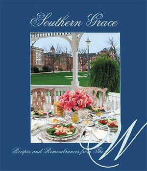 Southern Grace: Recipes and Remembrances from the W