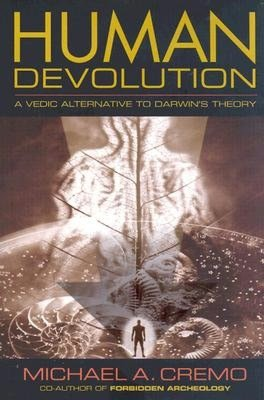 Free ebooks list download Human Devolution: A Vedic Alternative to Darwin's Theory in English by Michael A. Cremo