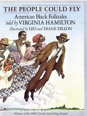 People Could Fly: American Black Folktales by Virginia Hamilton, Diane Dillon (Illustrator), Leo Dillon (Illustrator)