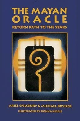 The Mayan Oracle: Return Path to the Stars