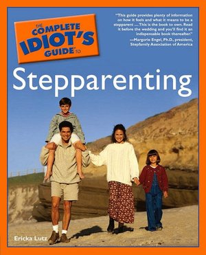 The Complete Idiot's Guide to Stepparenting