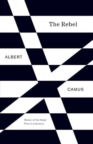 Free ebooks download uk The Rebel: An Essay on Man in Revolt by Albert Camus