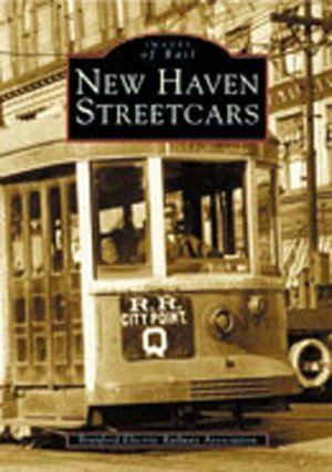 New Haven Streetcars Images of Rail Series cover