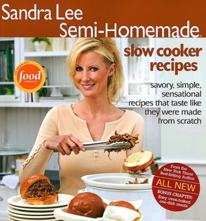 Sandra Lee Semi-Homemade Slow Cooker Recipes. Sandra Lee Semi-Homemade Slow.