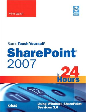 Sams Teach Yourself Sharepoint 2007 in 24 Hours
