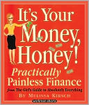 download It's Your Money, Honey! : Practically Painless Finance From The Girl's Guide To Absolutely Everything: A Workman Short book