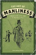 The Art of Manliness by Brett McKay: Book Cover