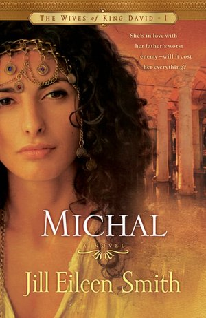Michal (Wives of King David Series #1)