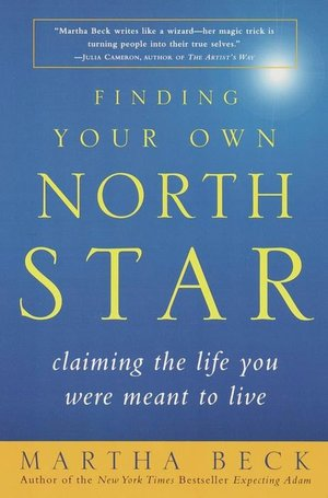 Finding Your Own North Star: Claiming the Life You Were Meant to Live