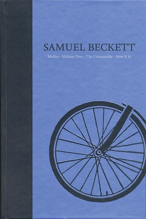 Novels II of Samuel Beckett: The Grove Centenary Edition, Volume II: Molloy/Malone Dies/The Unnamable/How It Is