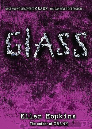 Glass (Crank Series #2)