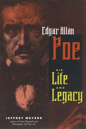 Edgar Allan Poe: His Life and Legacy