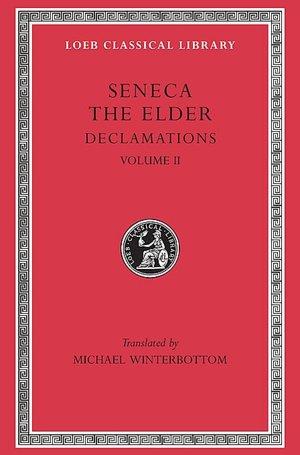 Declamations, Volume II: Controversiae, Books 7-10. Suasoriae. Fragments (Loeb Classical Library)