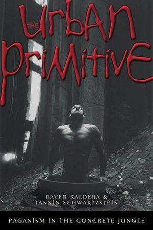 The Urban Primitive: Paganism in the Concrete Jungle