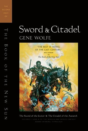 Sword and Citadel: The Sword of the Lictor/The Citadel of the Autarch