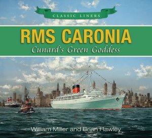 RMS Caronia: Cunard's Green Goddess