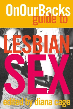 On Our Backs Guide to Lesbian Sex. Close